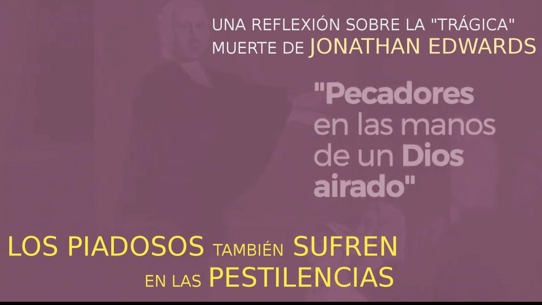 LOS PIADOSOS TAMBIÉN SUFREN EN LAS PESTILENCIAS